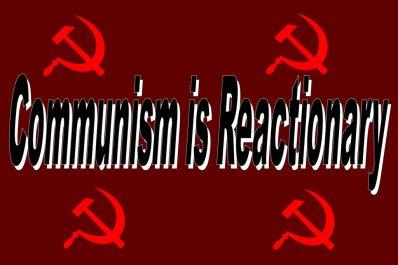 Ảnh: Chủ nghĩa Cộng sản là phản động. Nguồn: internet
