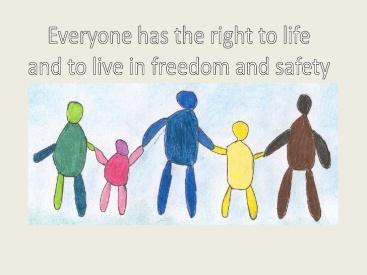 Mọi người có quyền được sống tự do và an toàn. Ảnh: internet