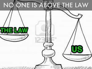 Không ai đứng trên pháp luật. Ảnh: internet