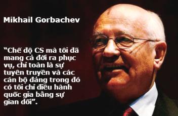 Milkhail Gorbachev, một người CS đã giật sập chế độ CS. Nguồn: internet