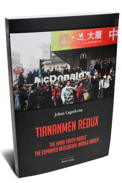 Tiananmen Redux (Thiên An Môn nhìn lại) Johan Lagerkvist Peter Lang, 363 trang, giá $94,95