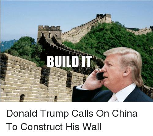 Ảnh châm biếm: Donald Trump gọi cho Trung Quốc, cung cấp vật liệu để ông ta xây tường ngăn người Mexico. Nguồn: Onsizzle